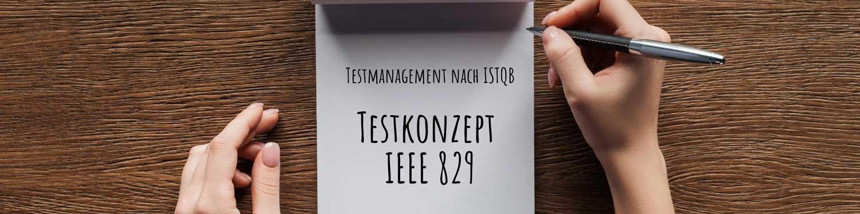 Testmanagement nach ISTQB - Testkonzept IEEE 829