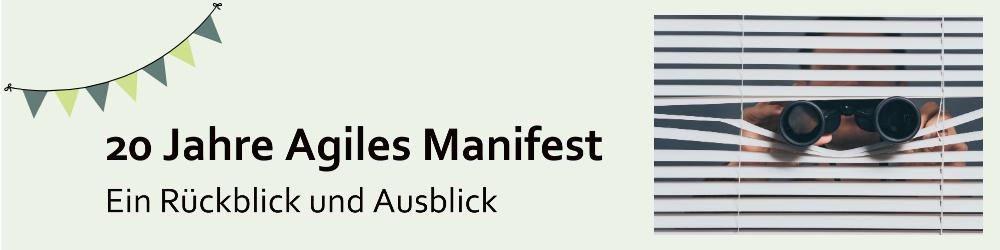 20 Jahre Agiles Manifest - Ein Rückblick und Ausblick