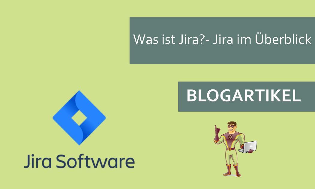 Jira Ueberblick und Anwendung